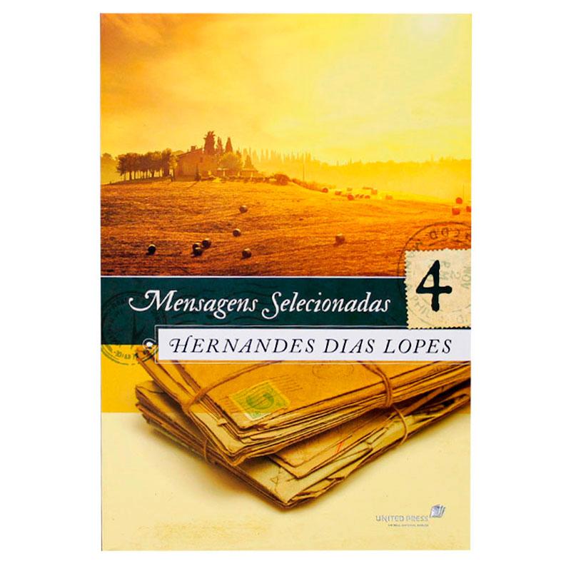 Livro: Mensagens Selecionadas 4 | Hernandes Dias Lopes
