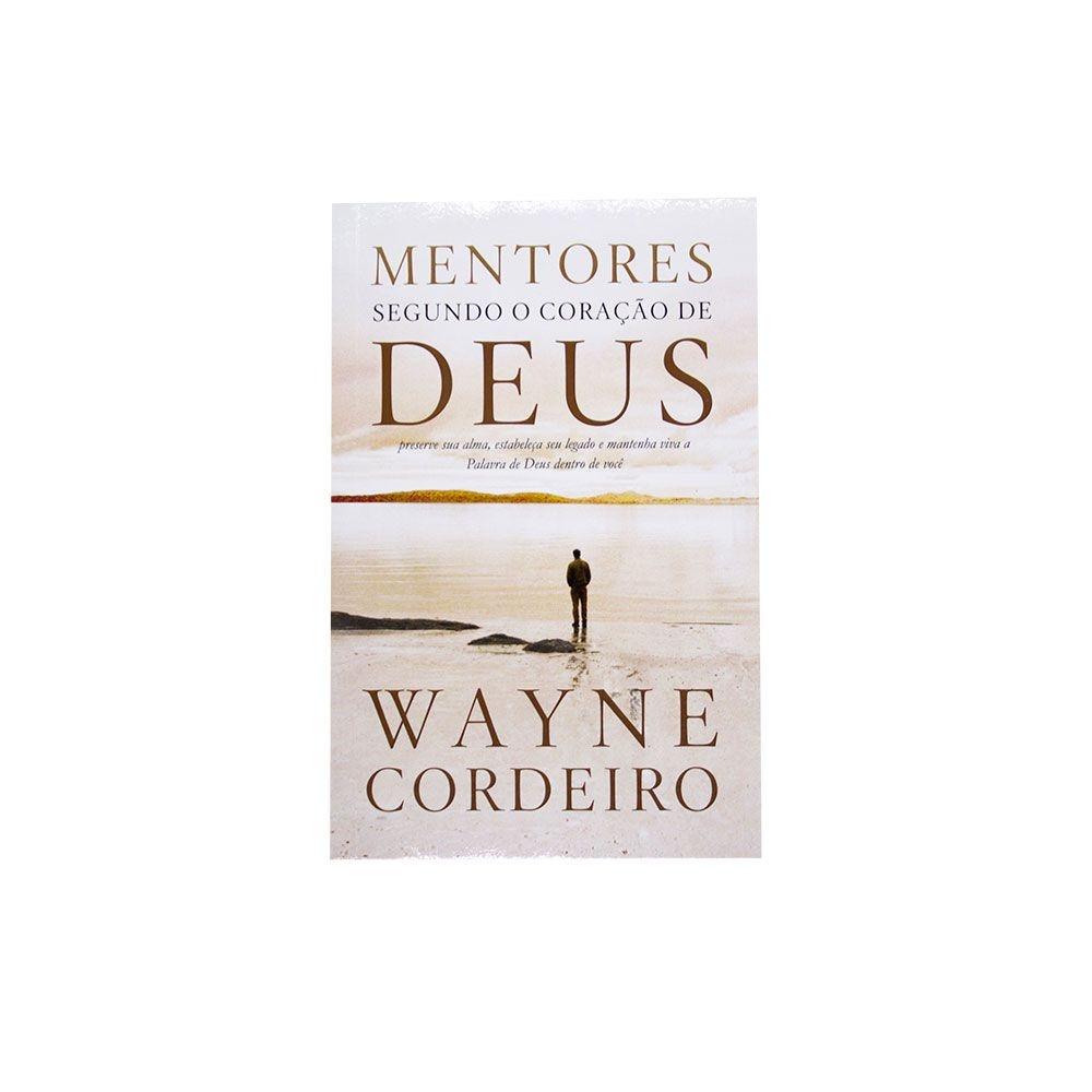 Livro: Mentores Segundo O Coração De Deus | Wayne Cordeiro