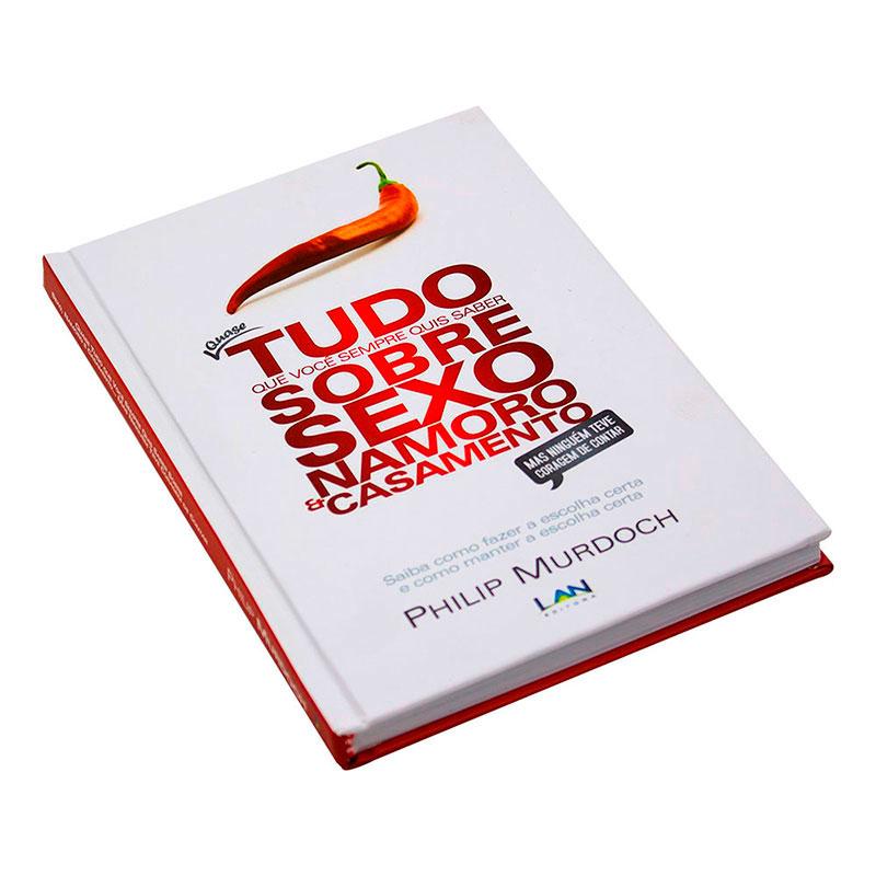 Livro: Quase Tudo Que Você Sempre Quis Saber Sobre Sexo, Namoro E Casamento   Philip Murdoch