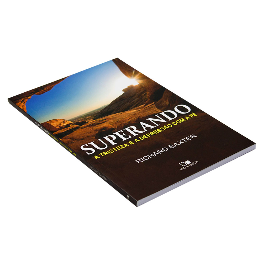 Livro: Superando A Tristeza E A Depressão Com A Fé   Richard Baxter