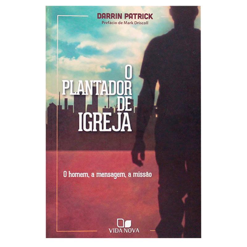 Livros: O Plantador De Igrejas   Darrin Patrick