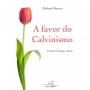 A favor do Calvinismo