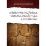 A interpretação nas teorias linguísticas e literárias