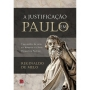 A Justificação em Paulo. Uma análise da carta aos Romanos e a Nova Perspectiva Paulina