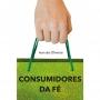 Consumidores da fé