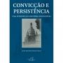Convicção e persistência: Uma introdução à história dos Batistas