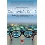 Cosmovisão Cristã. Reflexões éticas contemporâneas a partir da Teologia Armínio-Wesleyana