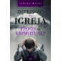 Depressão na Igreja: Físico ou espiritual?