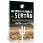 Desbravadores do Sertão. A inserção do Protestantismo no Nordeste do Brasil