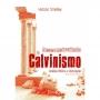 Desconstruindo o Calvinismo - Análise Bíblica e Refutação