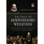 Em favor do Arminianismo-Wesleyano. Um estudo bíblico, teológico e exegético de sua relevância na contemporaneidade