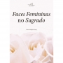 Faces femininas do sagrado