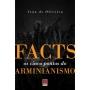 FACTS Os cinco pontos do arminianismo