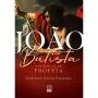 João Batista. A história de um profeta