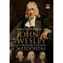 John Wesley e os pregadores chamados Metodistas - Volume 1