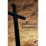 Libertação espiritual - Na bíblia e na prática