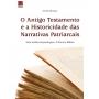 O Antigo Testamento e a historicidade das narrativas patriarcais