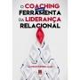 O coaching como ferramenta de liderança relacional