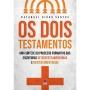 Os dois Testamentos. Uma síntese do processo formativo das escrituras vetorotestamentárias e neotestamentárias