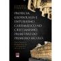 Profecia, glossolalia e entusiasmo carismático no cristianismo Primitivo do primeiro século