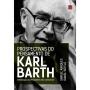 Prospectivas do pensamento de Karl Barth. Introdução ao pensamento neo-ortodoxo