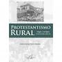 Protestantismo Rural - Magia e Religião convivendo com a fé