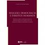 Religião, Democracia e Direitos Humanos. Presença Pública Inter-religiosa no Fortalecimento da Democracia e na Defesa dos Direitos Humanos no Brasil