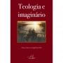 Teologia e imaginário na fé cristã