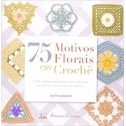 75 Motivos Florais em Crochê