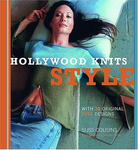 Hollywood Knits Style: With 30 Original Suss Designs - Suss Cousins