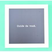 Quadro decorativo Cuide de Você preto moldura branca 23 x 23