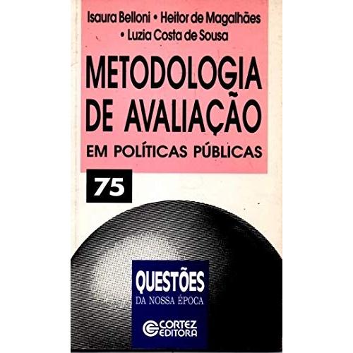 METODOLOGIA DE AVALIACAO EM POLITICA PUBLICAS