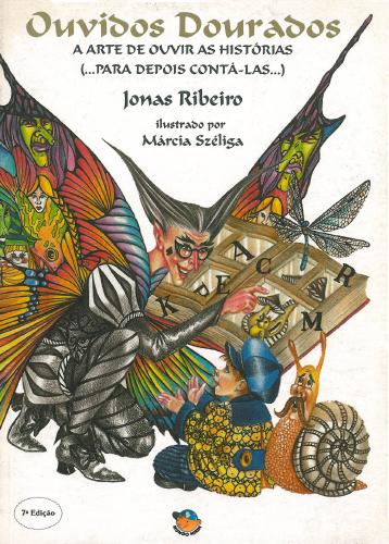 OUVIDOS DOURADOS: A ARTE DE OUVIR HISTORIAS 7º ED