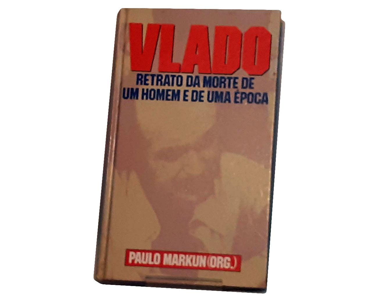 Livro: Vlado, de Paulo Markun - História real do Brasil
