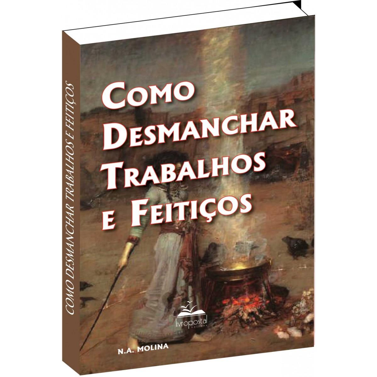 Livro - Como desmanchar Trabalhos e Feitiços  - Livropostal Editora
