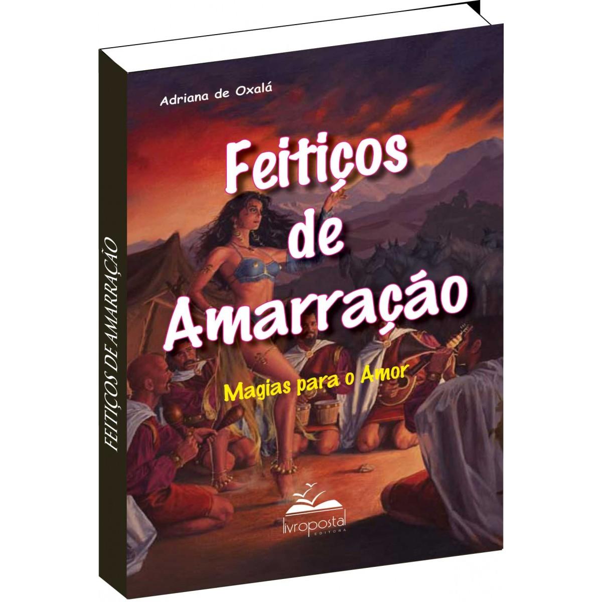Livro - Feitiços de Amarração  - Livropostal Editora