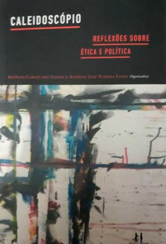 Caleidoscópio - Reflexões sobre ética e política (Gratuito)