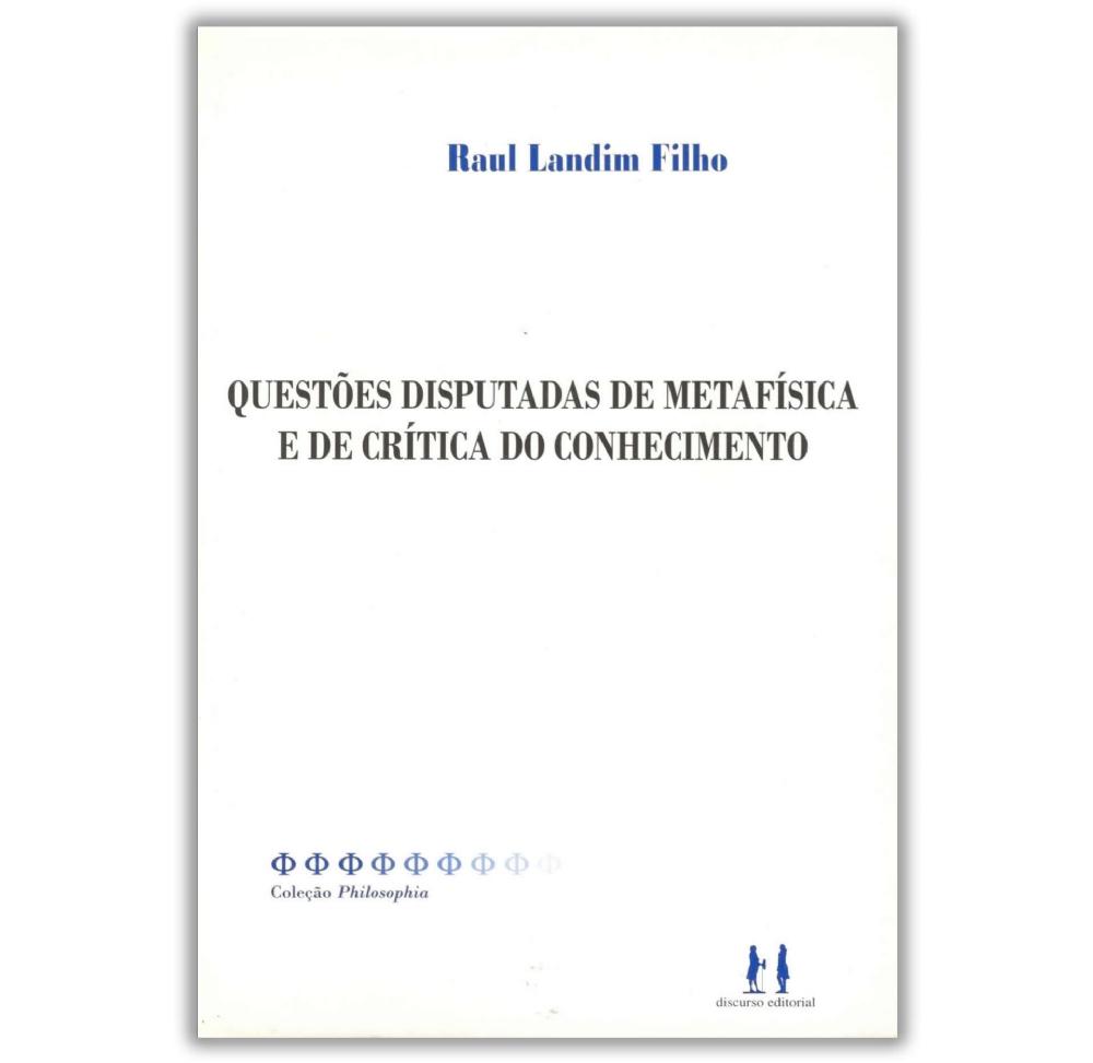 Questões Disputadas de Metafísica e de Crítica do Conhecimento
