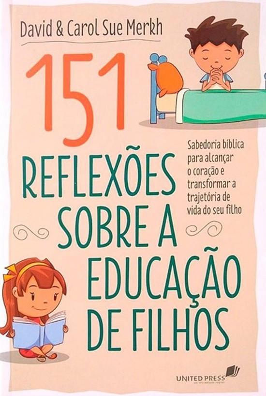 151 Reflexões Sobre a Educação de Filhos