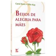 Beijos de Alegria Para Mães