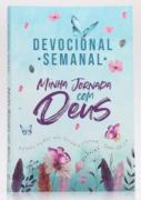 Devocional Semanal | Minha Jornada Com Deus | Jardim Secreto