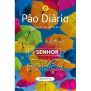 Pão Diário Vol. 24 - Alegria do Senhor