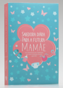 Sabedoria Diária Para a Futura Mamãe