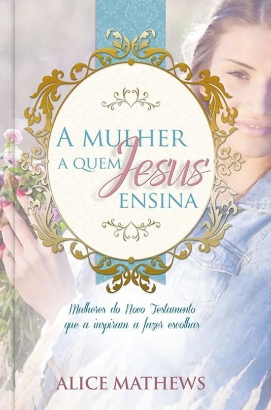 A Mulher A Quem Jesus Ensina