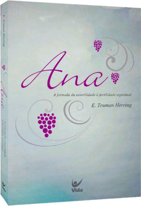 Ana - A Jornada da Esterilidade à Fertilidade Espiritual