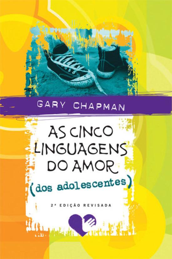 As Cinco Linguagens do Amor dos Adolescentes