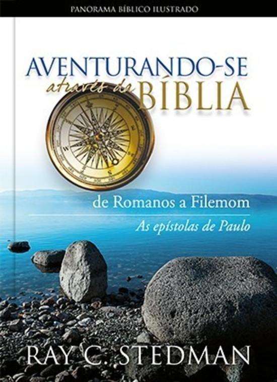 Aventurando-se Através da Bíblia - de Romanos a Filemon
