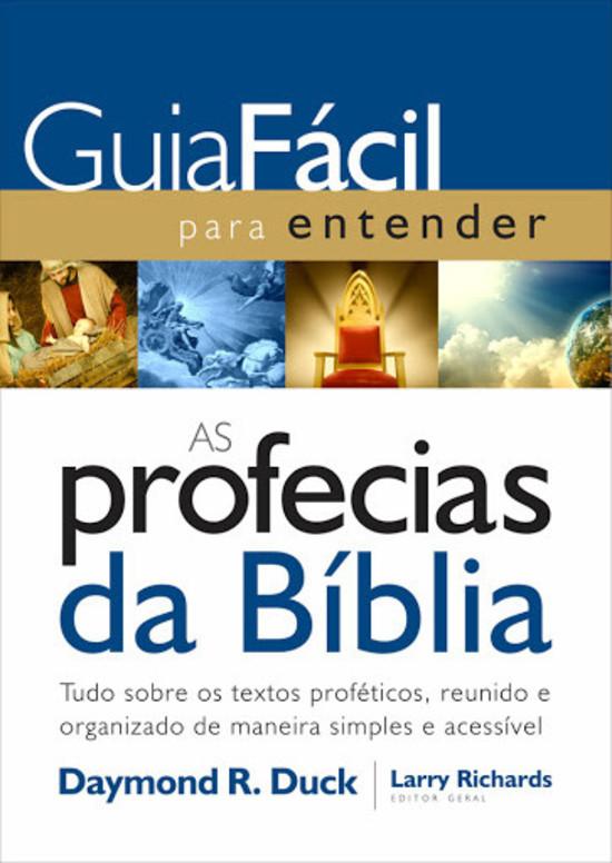 Guia Fácil Para as Profecias Bíblicas