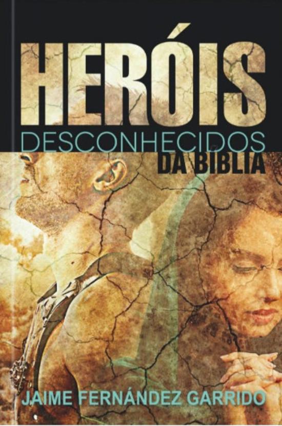 Heróis Desconhecidos da Bíblia