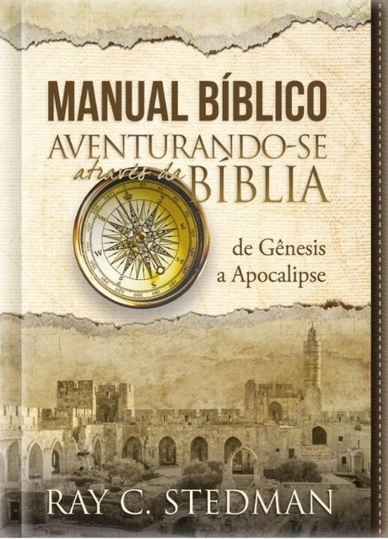 Manual Bíblico Aventurando-se Através da Bíblia - de Gênesis ao Apocalipse